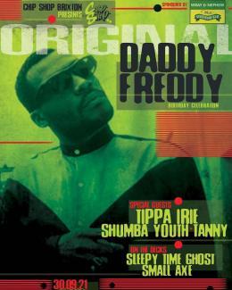 Original Daddy Freddy Birthday Bash at Chip Shop BXTN on Thursday 30th September 2021