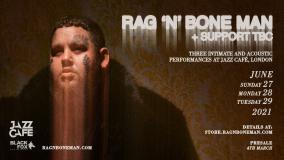 Rag 'n' Bone Man + Support at Jazz Cafe on Sunday 27th June 2021