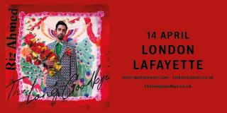 Riz Ahmed at Lafayette on Tuesday 14th April 2020