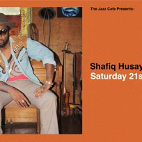 Shafiq Husayn at Jazz Cafe on Saturday 21st March 2020