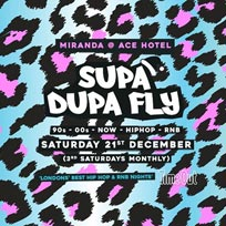 Supa Dupa Fly x Ace Hotel Miranda at Ace Hotel on Saturday 21st December 2019