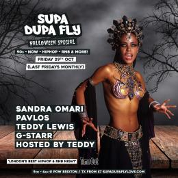 SUPA DUPA FLY Halloween Special at Prince of Wales on Friday 29th October 2021