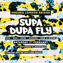 Supa Dupa Fly x Omeara at Omeara on Saturday 1st February 2020