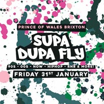 Supa Dupa Fly x Brixton  at Prince of Wales on Friday 31st January 2020