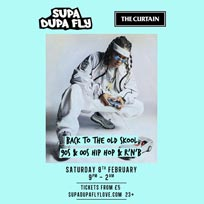 Supa Dupa Fly x The Curtain (Back To The Old Skool) at  on Saturday 8th February 2020
