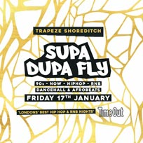Supa Dupa Fly x Trapeze Basement at Trapeze on Friday 17th January 2020