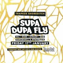 Supa Dupa Fly x Trapeze Basement at Trapeze on Friday 17th January 2020