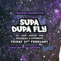 Supa Dupa Fly x Trapeze Basement at Trapeze on Friday 21st February 2020