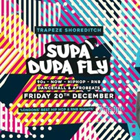 Supa Dupa Fly x Trapeze Basement at Trapeze on Friday 20th December 2019