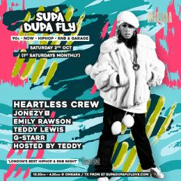 SUPA DUPA FLY W/ HEARTLESS CREW at Omeara on Saturday 2nd October 2021