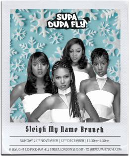 SUPA DUPA FLY X SLEIGH MY NAME at Skylight Peckham on Sunday 12th December 2021