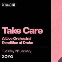 Take Care at XOYO on Tuesday 21st January 2020