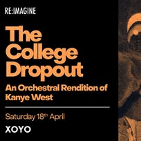 The College Dropout at XOYO on Saturday 18th April 2020