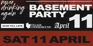 The Hangover - Basement Party at Village Underground on Sat 11th Apr 2020