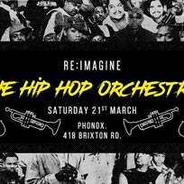 The Hip Hop Orchestra at Phonox on Saturday 21st March 2020