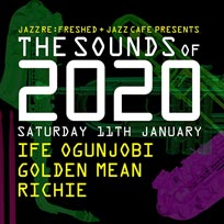 The Sounds of 2020 at Jazz Cafe on Saturday 11th January 2020