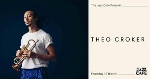 Theo Croker at Jazz Cafe on Thursday 19th March 2020