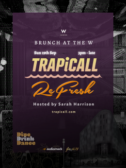 TRAPiCALL: Brunch at W London on Sunday 19th September 2021