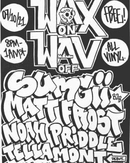 WAX ON WAV OFF at The Four Quarters on Thursday 7th October 2021