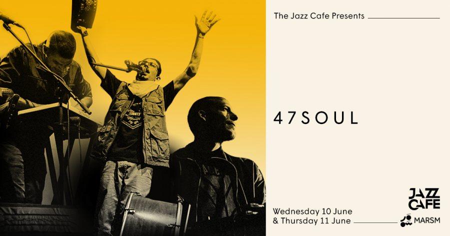 47Soul at Jazz Cafe on Wed 10th June 2020 Flyer