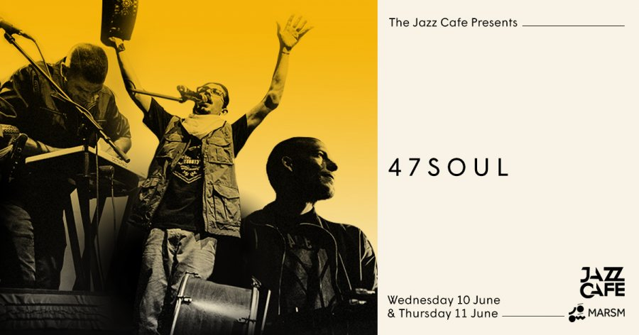 47Soul at Jazz Cafe on Thu 11th June 2020 Flyer