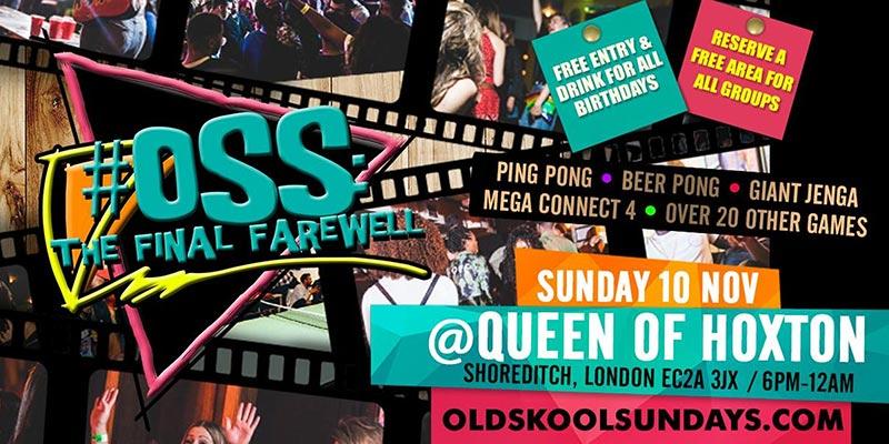 OSS: The Final Farewell at Queen of Hoxton on Sun 10th November 2019 Flyer