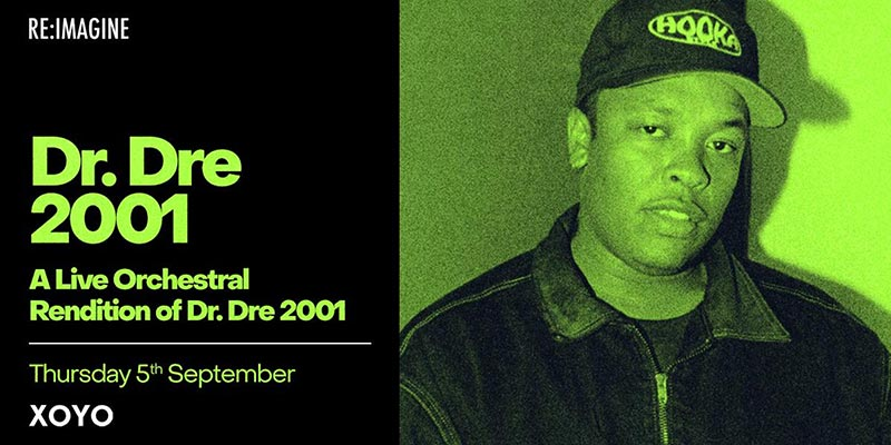 An Orchestral Rendition of Dr Dre 2001 at XOYO on Thu 5th September 2019 Flyer