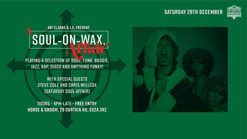 Soul on Wax at Horse & Groom on Sat 28th December 2019 Flyer