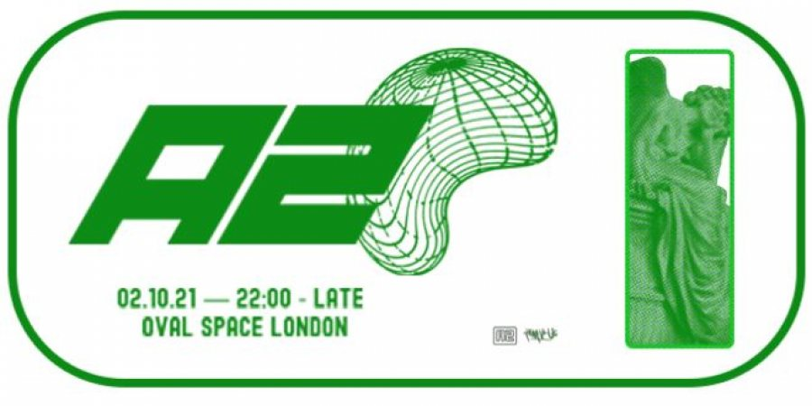 A2 at Oval Space on Sat 2nd October 2021 Flyer