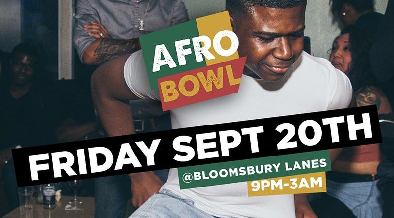 AFROBowl at Bloomsbury Bowl on Fri 20th September 2019 Flyer