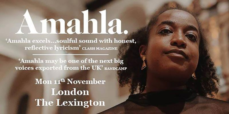 Amahla at The Lexington on Mon 11th November 2019 Flyer