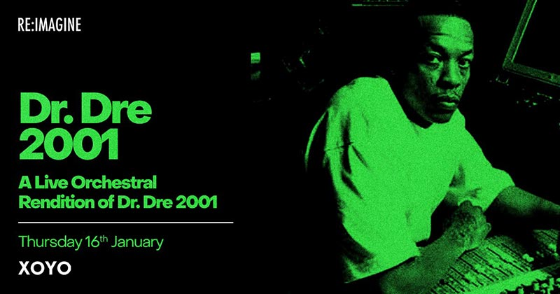 An Orchestral Rendition of Dr Dre 2001 at XOYO on Thu 16th January 2020 Flyer