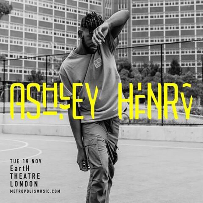 Ashley Henry at EartH on Tue 19th November 2019 Flyer