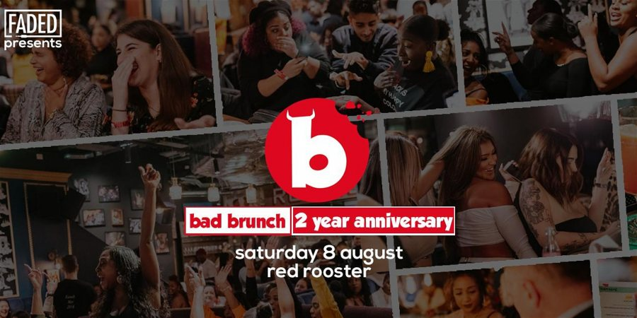Bad Brunch - 2 Year Anniversary at Red Rooster Shoreditch on Sat 8th August 2020 Flyer