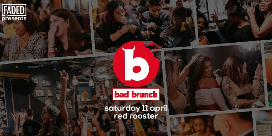 Bad Brunch at Red Rooster Shoreditch on Sat 11th April 2020 Flyer