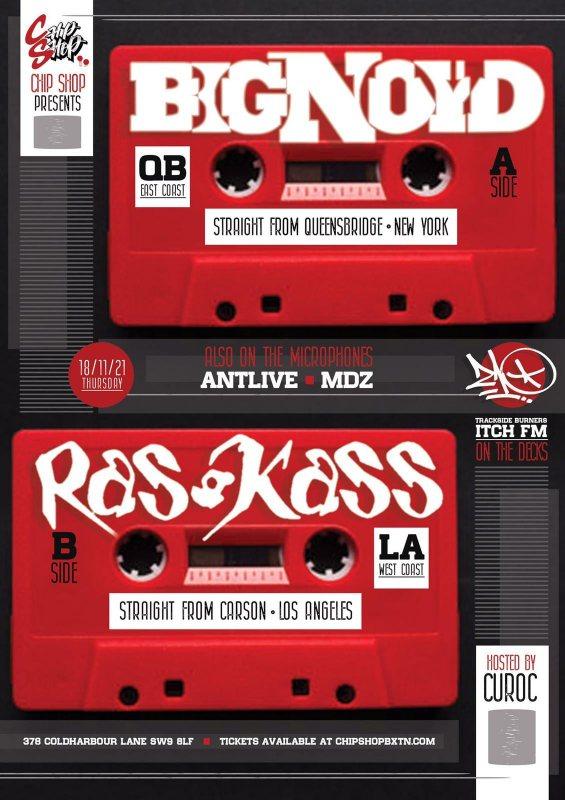 Big Noyd & Ras Kass at Chip Shop BXTN on Thu 18th November 2021 Flyer