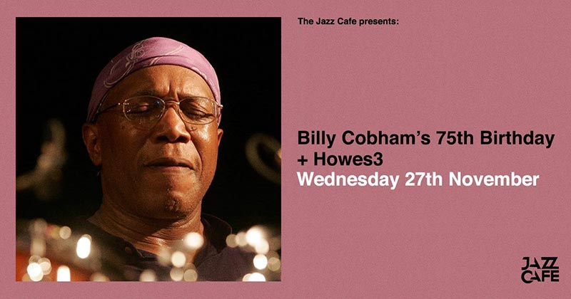 Billy Cobham at Jazz Cafe on Wed 27th November 2019 Flyer