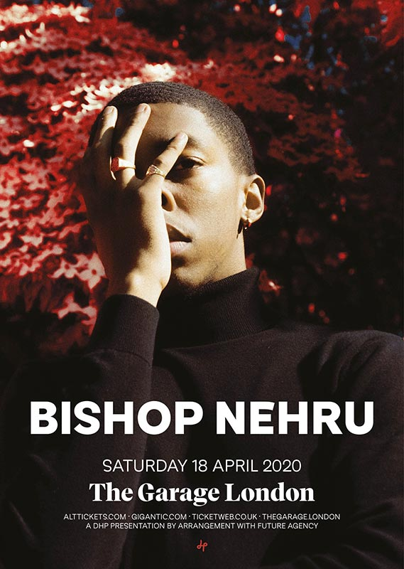Bishop Nehru at The Garage on Sat 18th April 2020 Flyer