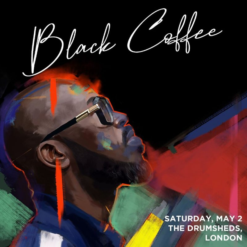 Black Coffee at Drumsheds on Sat 2nd May 2020 Flyer