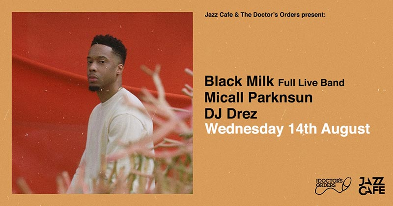 Black Milk at Jazz Cafe on Wed 14th August 2019 Flyer