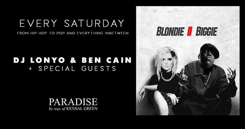 Blondie II Biggie at Paradise by way of Kensal Green on Sat 10th August 2019 Flyer