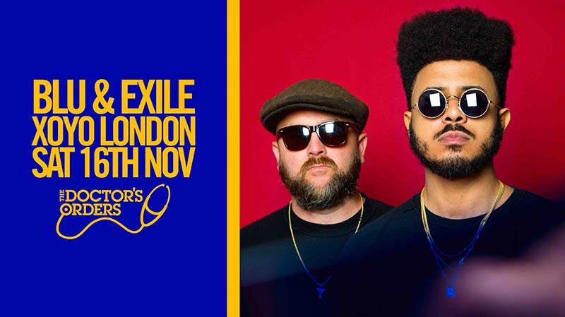 Blu & Exile at XOYO on Sat 16th November 2019 Flyer