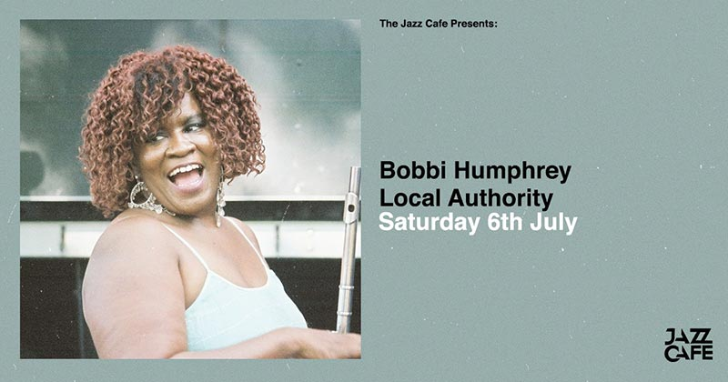 Bobbi Humphrey at Jazz Cafe on Sat 6th July 2019 Flyer