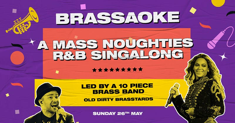 Brassaoke at XOYO on Sun 26th May 2019 Flyer