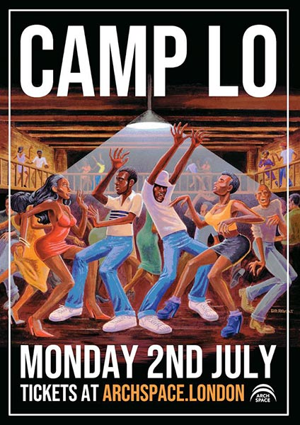 Camp Lo at Archspace on Mon 2nd July 2018 Flyer