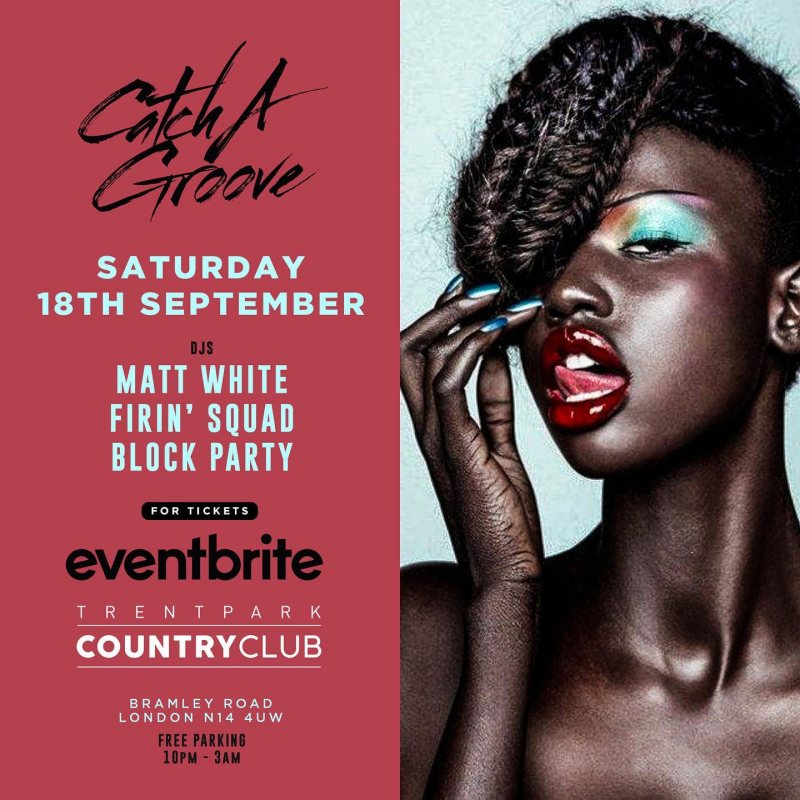 Catch A Groove at Country Club Trent Park on Sat 18th September 2021 Flyer