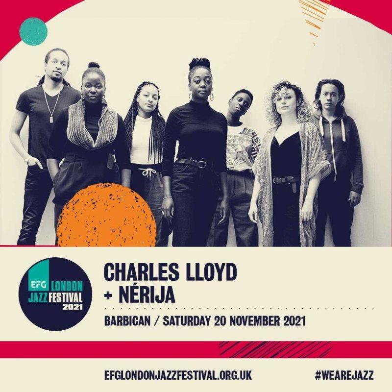 Charles Lloyd + Nérija at Barbican on Sat 20th November 2021 Flyer