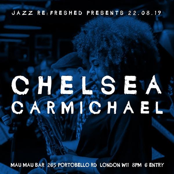 Chelsea Carmichael at Mau Mau Bar on Thu 22nd August 2019 Flyer