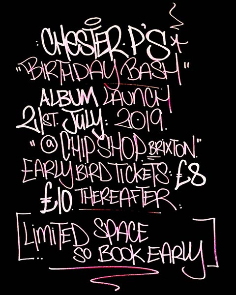 Chester P Album Launch Birthday Bash at Chip Shop BXTN on Sun 21st July 2019 Flyer