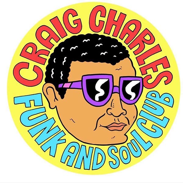 Craig Charles Funk and Soul Club at Brixton Jamm on Sat 6th July 2019 Flyer